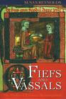 Fiefs and Vassals: The Medieval Evidence Reinterpreted by Susan Reynolds (Paperback, 1996)