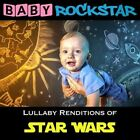 Star Wars: Lullaby Renditions by Baby Rockstar (CD, Apr-2016, Helisek Music Publishing)
