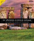 If Stones Could Speak: Unlocking the Secrets of Stonehenge by Mike Parker Pearson, Marc Aronson (Hardback, 2010)