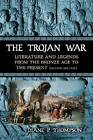 The Trojan War: Literature and Legends from the Bronze Age to the Present by Diane P. Thompson (Paperback, 2013)