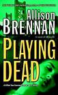 Playing Dead by Allison Brennan (Paperback / softback, 2008)