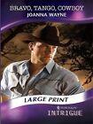 Bravo Tango Cowboy by Joanna Wayne 9780263221602 Hardback 2010