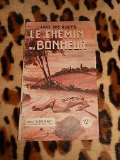 LE CHEMIN DU BONHEUR - Jane des Ruets - Ed. de Lutèce, Fleur BLeue