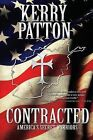 Contracted: America's Secret Warriors by Kerry Patton (Paperback / softback, 2012)