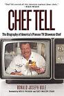 Chef Tell: The Biography of America's Pioneer TV Showman Chef by Ronald Joseph Kule (Hardback, 2013)