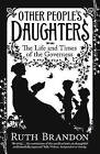 Other People's Daughters: The Life and Times of the Governess by Ruth Brandon (Paperback, 2009)
