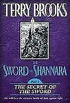 Sword of Shannara Ser.: The Secret of the Sword Bk. 3 by Terry Brooks (2003,...