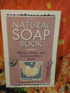 The Natural Soap Book by Susan Miller Cavitch ...