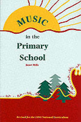 Music in the Primary School (Resources of Music), Mills, Janet, Very Good Book