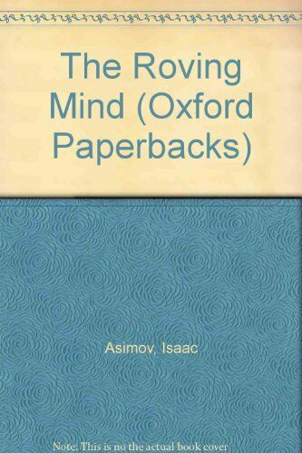 1 of 1 - The Roving Mind (Oxford Paperbacks),Isaac Asimov
