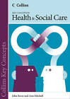 Collins Key Concepts: Health and Social Care by John Rowe, QC, Ann Mitchell (Paperback, 2013)