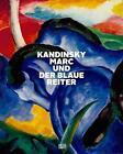 Kandinsky, Marc und der Blaue Reiter von Ulf Küster, Oskar Bätschmann und Andreas Beyer (2016, Gebundene Ausgabe)