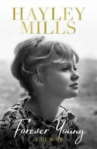 Forever Young: A Memoir by Hayley Mills