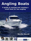 Angling Boats: A Guide to Owning and Running a Small Boat for Sea Angling by Neville David Merritt (Paperback, 2006)