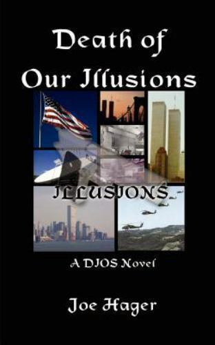 Death of Our Illusions by Joe Hager (2001, Paperback)