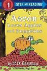 Aaron Loves Apples and Pumpkins by P. D. Eastman (Paperback, 2015)
