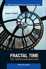 Fractal Time: Why a Watched Kettle Never Boils by Susie Vrobel (Hardback, 2011)
