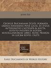 Georgii Buchanani Scoti, Poemata Omnia Innumeris Pen Locis, Ex Ipsius Autographo Castigata & Aucta. Addito Insuper Ex Eodem, Miscellaneorum Libro, Nunc Prim M in Lucem Edito. (1615) by John Ray (Paperback / softback, 2010)
