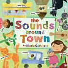 The Sounds Around Town by Maria Carluccio (Board book, 2016)