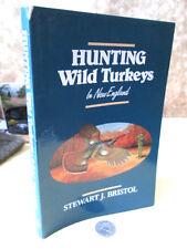 HUNTING WILD TURKEYS In NEW ENGLAND,1986,Stewart J. Bristol,Illust