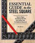 Essential Guide to the Steel Square by Ken Horner (Paperback, 2016)