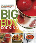 Big Buy Cooking: The Food Lover's Guide to Buying in Bulk and Using it All Up by Taunton Press Inc (Paperback, 2010)
