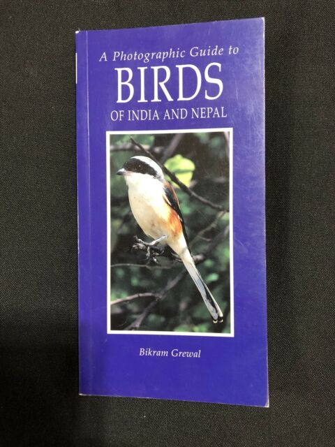 Photographic Guide To Birds of India And Nepal - Bikram Grewal