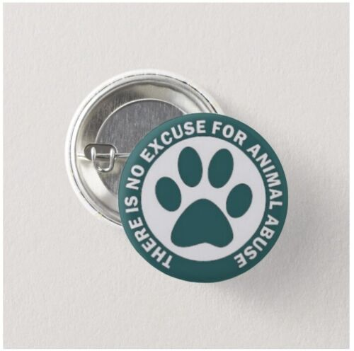 No Excuse For Animal Abuse button 25mm,anima rights,dog rescue,dog,cat