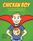 Chicken Boy: The Amazing Adventures of a Super Hero with Autism by Gregory G Allen (Paperback / softback, 2012)