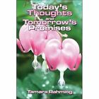 Today's Thoughts and Tomorrow's Promises by Tamara Rahming 9781424160068