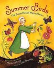 Summer Birds: The Butterflies of Maria Merian by MS Margarita Engle (Hardback, 2010)