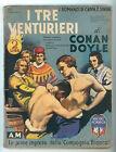CONAN DOYLE ARTHUR I TRE VENTURIERI MONDADORI 1933 I ROMANZI DI CAPPA E SPADA 3