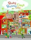 Busy Bunny Days: In the Town, on the Farm & at the Port by Chronicle Books (Hardback, 2014)