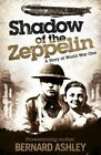 Shadow of the Zeppelin by Bernard Ashley, Andrew Morgan (Paperback, 2014)
