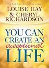 You Can Create an Exceptional Life von Louise Hay und Cheryl Richardson (2013, Taschenbuch)