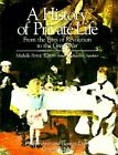 A History of Private Life: v. 4: From the Fires of Revolution to the Great War by Harvard University Press (Hardback, 1990)