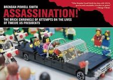 Assassination!: The Brick Chronicle Presents Attempts on the Lives of Twelve US
