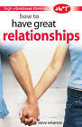 How to Have Great Relationships by Steve Wharton (Paperback, 2005)