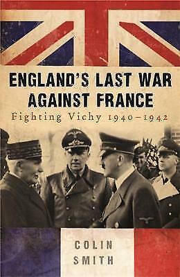 1 of 1 - England's Last War Against France: Fighting Vichy 1940-1942-ExLibrary