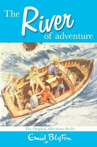 The River of Adventure (Adventure (MacMillan)) By Enid Blyton