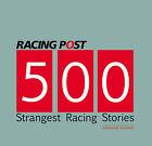 500 Strangest Racing Stories by Graham Sharpe (Hardback, 2007)