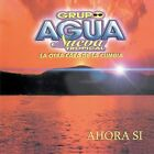Ahora Si by Grupo Agua Nueva Tropical (CD, Sep-2002, Sony Music Distribution (USA))