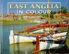 East Anglia in Colour by John Worrall (Hardback, 1996)