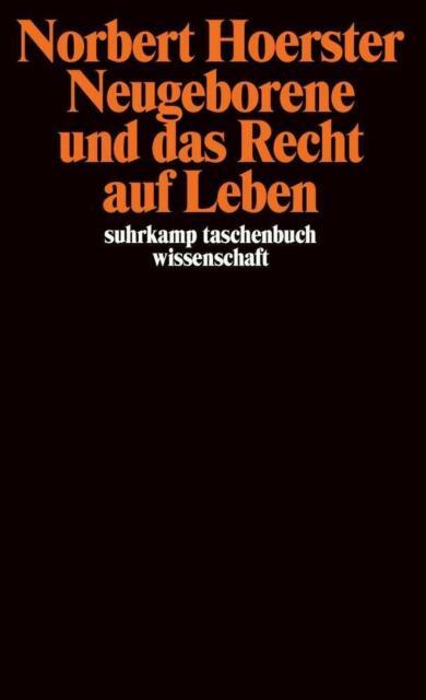 Neugeborene und das Recht auf Leben von Norbert Hoerster (1995, Taschenbuch)
