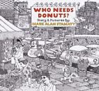 Who Needs Donuts? by Mark Alan Stamaty (2003, Hardcover)