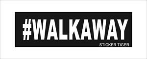 WALKAWAY-Movement-Decal-Bumper-Sticker-Hashtag-Anti-Democrat-Political