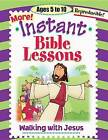 Instant Bible Lessons: Walking with Jesus: Ages 5-10 by Pamela J Kuhn (Paperback / softback, 2004)