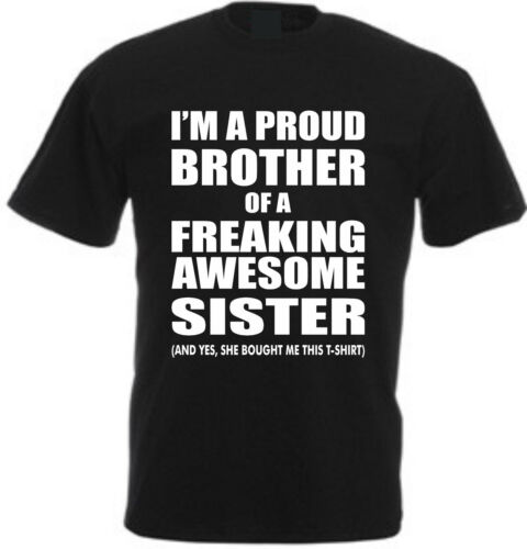 I/'m A Proud Brother of a Freaking Awesome Sister T-Shirt Cotton