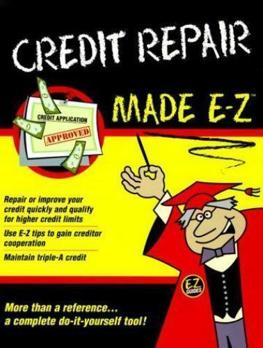Credit Repair Made E-Z by E-Z Legal Staff