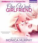 One Week Girlfriend by Monica Murphy (CD-Audio, 2014)